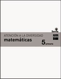 Colegio José Calderón: Atención a la diversidad, Matemáticas 5º E. Primaria, Proyecto Savia, Editorial S.M. Montessori, Editorial, Education, Teaching Resources, Studios, Teaching, Onderwijs, Studying