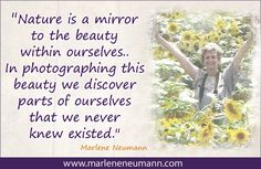 Marlene Neumann - Master Fine Art Photographer  www.marleneneumann.com  neumann@worldonline.co.za Neumann, Fine Art Photography, Quotations, Insight, Inspirational Quotes, Beauty, Life Coach Quotes, Inspiring Quotes, Quotes