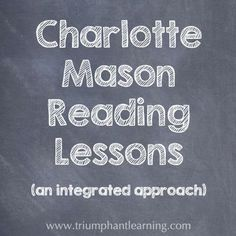 Learn how to use Charlotte Mason reading lessons to teach your child to read with an integrated approach.   Triumphant Learning