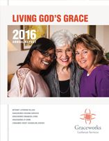 Our 2016 Annual Report is available now. The theme is Living God's Grace.