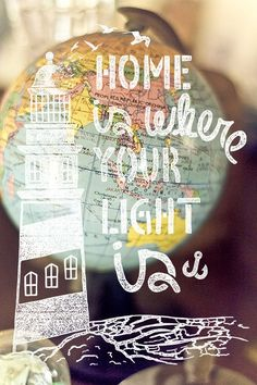 Home is where your light is.