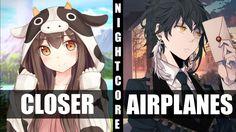 ♪ Nightcore - Closer / Airplanes (Switching Vocals)