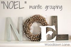 """DIY NOEL mantle decorating, love the use of a wreath for the letter """"O""""! Burlap Christmas, Noel Christmas, All Things Christmas, Winter Christmas, Christmas Crafts, Christmas Decorations, Christmas Ideas, Magical Christmas, Primitive Christmas"""