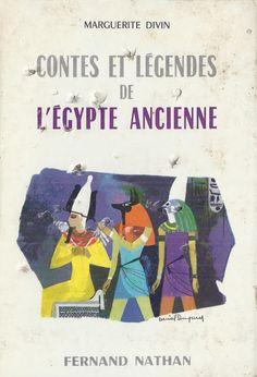 école : références: Marguerite Divin, Contes et Légendes de l'Égypte ancienne (1967)