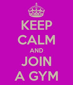 Keep Calm & Join A Gym  #fitness #gym @Megaproteinstore