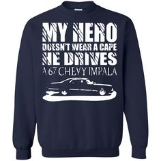 Supernatural T-shirts My Hero Doesn't Wear A Cape He Drives A 67 Chevy Impala Shirts Hoodies Sweatshirts Supernatural T-shirts My Hero Doesn't Wear A Cape He Dr