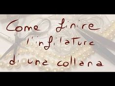 infilature perle come fare l'ago - YouTube