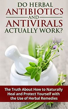FREE TODAY    Do Herbal Antibiotics and Antivirals Actually Work? The Truth About How to Naturally Heal and Protect Yourself with the Use of Herbal Remedies: Herbal ... and Antiviral for Beginners Book 1) - Kindle edition by Jesse Jacobs. Health, Fitness & Dieting Kindle eBooks @ Amazon.com.