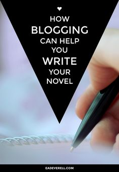How Blogging Can Help You Write Your Novel, by Eva Deverell