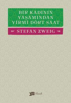 Ön Sipariş İndirimli, Bir Kadının Yaşamından Yirmi Dört Saat, Stefan Zweig