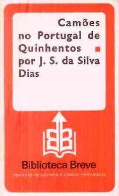 Camões no Portugal de Quinhentos / J. S. da Silva Días - Lisboa: Instituto de Cultura e Língua Portuguesa, 1981