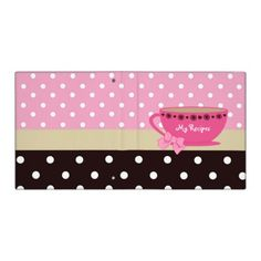 Girly Teacup Recipes Pink And Brown Polka Dots Binder  #binders #recipes #gifts