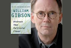 The god of speculative fiction, the ultimate futurist who sets his fiction in the future, offers up a collection of essays, journalistic efforts and lectures culled from over 30 years with his first non-fiction book. We talk mysteries of the internet, what's so amazing about Japan, Stieg Larsson, and what's next for William.