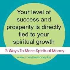Five Ways To Get More Spiritual Growth With Money | www.creativemoney.biz