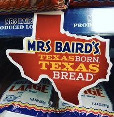 Mrs Baird's. Texas Born. Texas Bread.