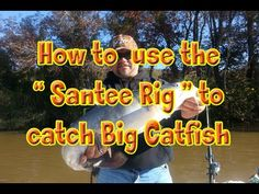 """This video is to show the cat-fisherman the two types of """" Santee Cooper Rigs """" used for catching all types of catfish. How To Catch Catfish, Big Catfish, Clinch Knot, Outdoor Magazine, Slack Off, Moving Water, Recreational Activities, Rest And Relaxation, Fishing Tips"""