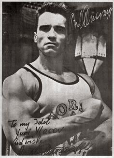 To my Idol Yuri Vlasov. Best wishes. Arnold Schwarzenegger