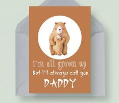 Fathers day gift CARD, ALWAYS call you DADDY printable funny card, Greeting card for dad, Happy Dad Birthday, Thanks Dad from daughter Dad Birthday, Birthday Cards, All Grown Up, Funny Cards, Wild Animals, Fathers Day Gifts, Growing Up, Daddy, Greeting Cards