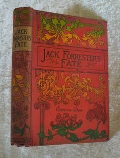 Jack Forrester's Fate Catharine Shaw 1901 Antique Victorian. See more antique books at stores.ebay.com/neverenoughbooks65