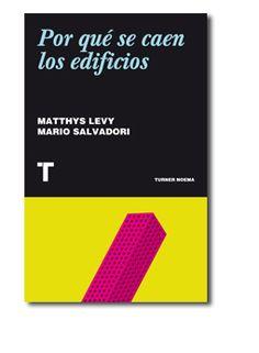 Matthys Levy , Mario Salvadori, Por qué se caen los edificios, Turner.
