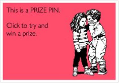 Prize pin: 77017. Click it to win it!