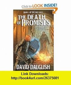 The Death of Promises (Half-Orcs) (9781452893198) David Dalglish , ISBN-10: 1452893195  , ISBN-13: 978-1452893198 ,  , tutorials , pdf , ebook , torrent , downloads , rapidshare , filesonic , hotfile , megaupload , fileserve
