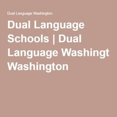 Dual Language Schools | Dual Language Washington