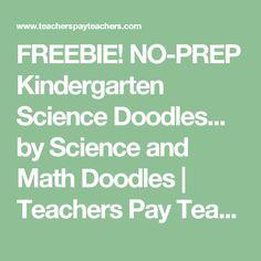 FREEBIE! NO-PREP Kindergarten Science Doodles... by Science and Math Doodles | Teachers Pay Teachers