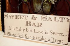 Wedding Signs Sweet and Salty Bar Sign Candy Bar by TwistedGrove, $15.95.. I love this. yum to sweet and salty.