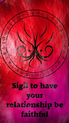 Sigil to have your relationship be faithful requested by anonymous