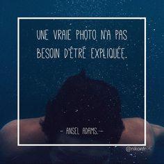 10 citations sur la photographie (Episode 1) Ansel Adams, Passion Photography, Nikon, Some Words, Photos, Expressions, Movie Posters, Arm, Manga