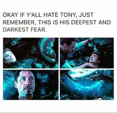 Don't hate on Tony, he's been in this game the longest, and has the heartbreak, pain, and PTSD to prove it.<<I want to see his darkest fear after Civil War See if its changed