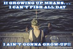 If growing up means I can't fish all day.I ain't gonna grow-up fishing meme from Outdoor Newspaper. East Coast, Newspaper, Growing Up, Trail, Fish, Memes, Movie Posters, Outdoor, Meme