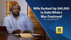Wife Racked Up $60,000 In Debt While I Was Deployed!