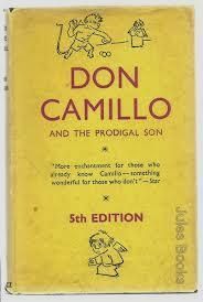 Don Camillo and the prodigal son / by Giovanni Guareschi ; translated by Frances Frenaye - London : Gollancz, 1952