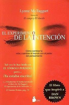 EXPERIMENTO DE LA INTENCION COMO CAMBIAR TU VIDA   LYNNE MCTAGGART  SIGMARLIBROS
