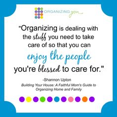 Organizing Truths | Clearing Out Your Spiritual Clutter  —from Christian speaker and author Shannon Upton