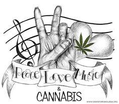 My Life! Peace.Love.Music.Cannabis #art