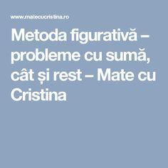Metoda figurativă – probleme cu sumă, cât și rest – Mate cu Cristina