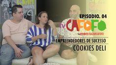 TV CAFOFO- EMPREENDEDORES DE SUCESSO - EP 04-  Cookies DelÍ #COOKIES
