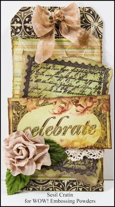 Celebrate Tag by Sesil Cratin. Find it on the www.WowEmbossingpowders.blogspot.com blog.   Love that vintage look!