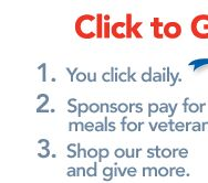 HELP END HUNGER FOR HOMELESS VETERANS!    You click the button, and sponsors pay for meals for veterans!