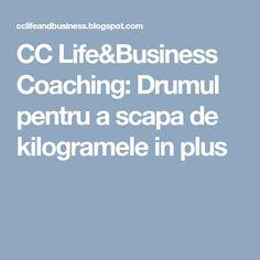 CC Life&Business Coaching: Drumul pentru a scapa de kilogramele in plus