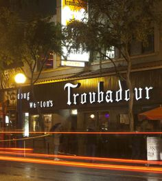 The Troubadour is a legendary Hollywood venue for serious music fans.