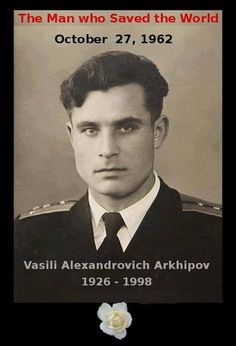 50 years ago, at the height of the Cuban Missile Crisis, second-in-command Vasilli Arkhipov of the Soviet submarine B-59 refused to agree with his Captain's order to launch nuclear torpedoes against US warships and setting off what might well have been a terminal superpower nuclear war.