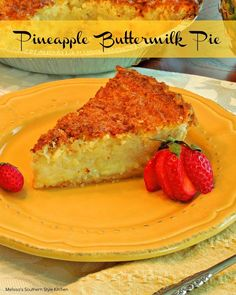 "Pineapple Buttermilk Pie - Buttermilk pies, are really custard pies with a bit of a ""twang"" courtesy of the buttermilk. They are one of my ""go to"" favorite pies because they are a tried and true Southern sweet treat in any flavor, and so easy to prepare."
