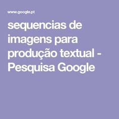 sequencias de imagens para produção textual - Pesquisa Google