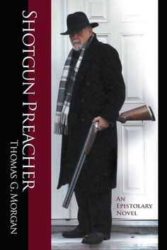 """""""Shotgun Preacher (an Epistolary Novel)"""" presents ideas that make you think and pull you deeper into the story all at once! https://www.amazon.com/Shotgun-Preacher-Epistolary-Thomas-Morgan/dp/0997543531/ref=as_li_ss_tl?ie=UTF8&linkCode=sl1&tag=wrinaut08-20&linkId=8be11ba6e520e548f3186f42b3731475"""