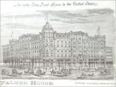 The Palmer House in Chicago. After the Chicago Fire, being fireproof was a selling point for the large hotels.