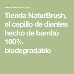 Tienda NaturBrush, el cepillo de dientes hecho de bambú 100% biodegradable